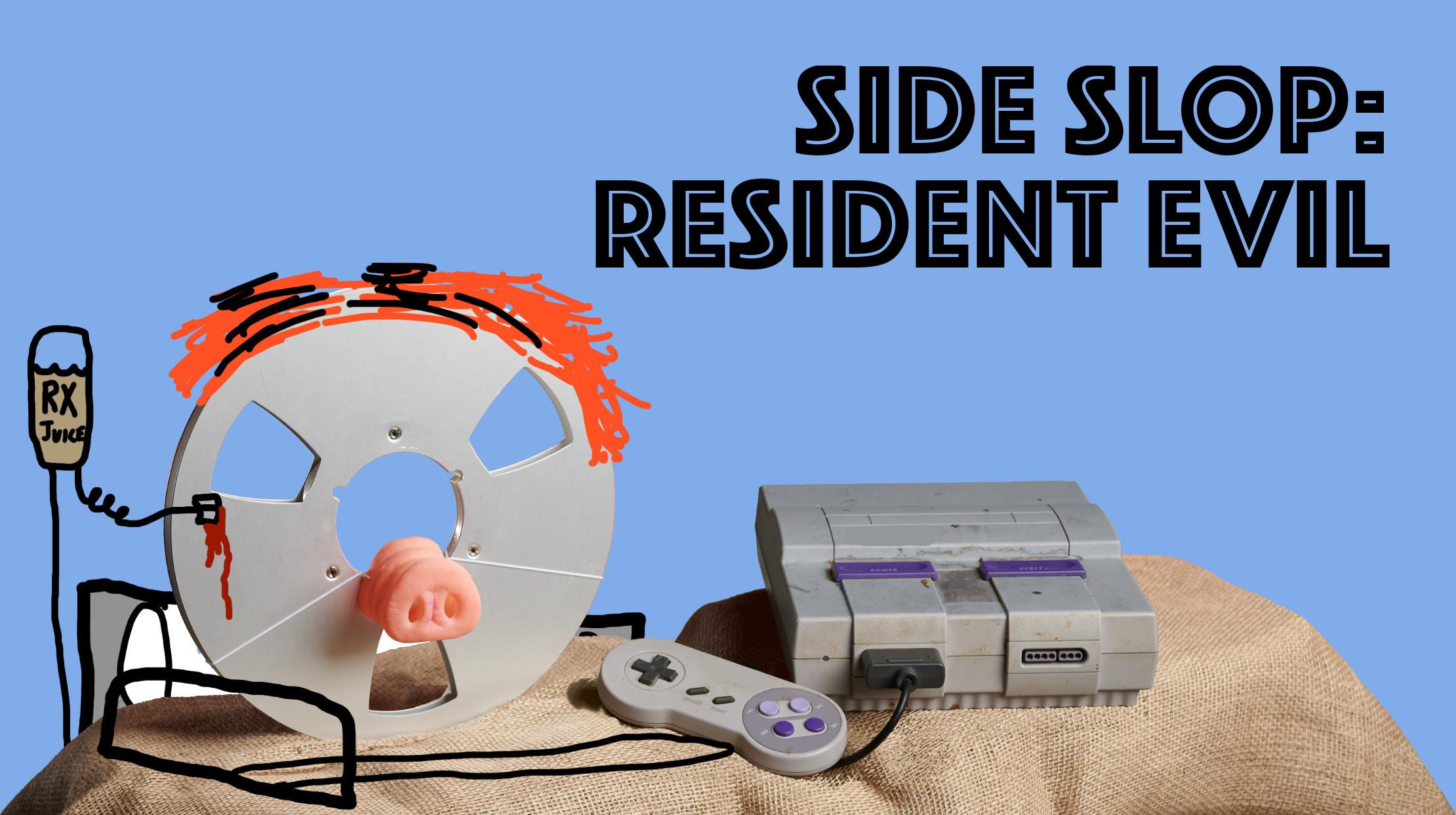 Side Slop: Resident Evil
